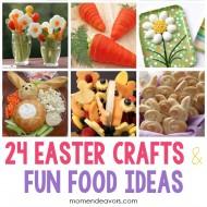 Easter Crafts & Fun Food Ideas!