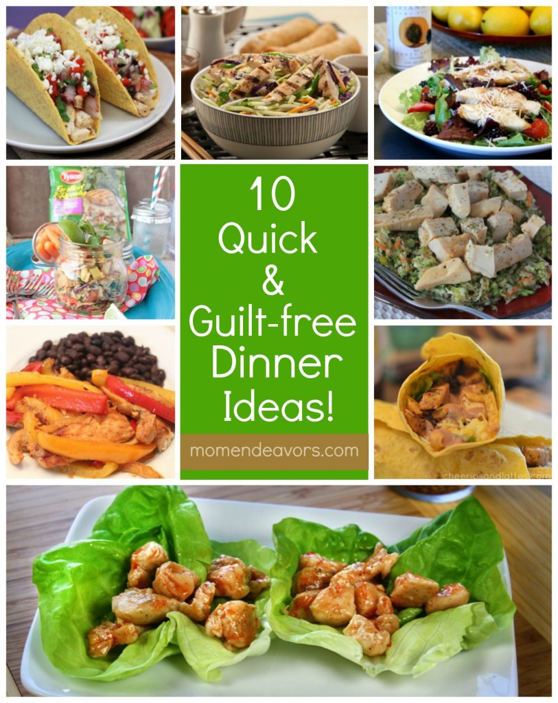 10 quick guilt free dinner ideas with tyson grilled for Quick and easy healthy dinner recipes