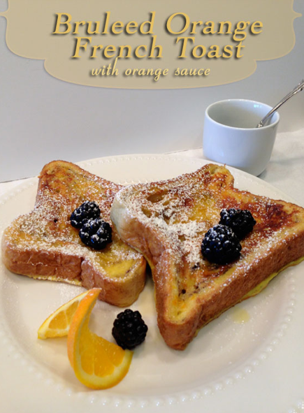 Bruleed Orange French Toast Recipe