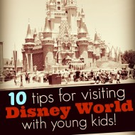 10 Tips for Visiting Walt Disney World with Babies & Young Kids