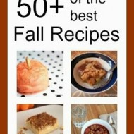 50+ Delicious Fall Recipes!