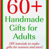 Great Handmade Gifts for Adults (60+ Tutorials)