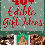 40+ Edible Holiday Gift Ideas!