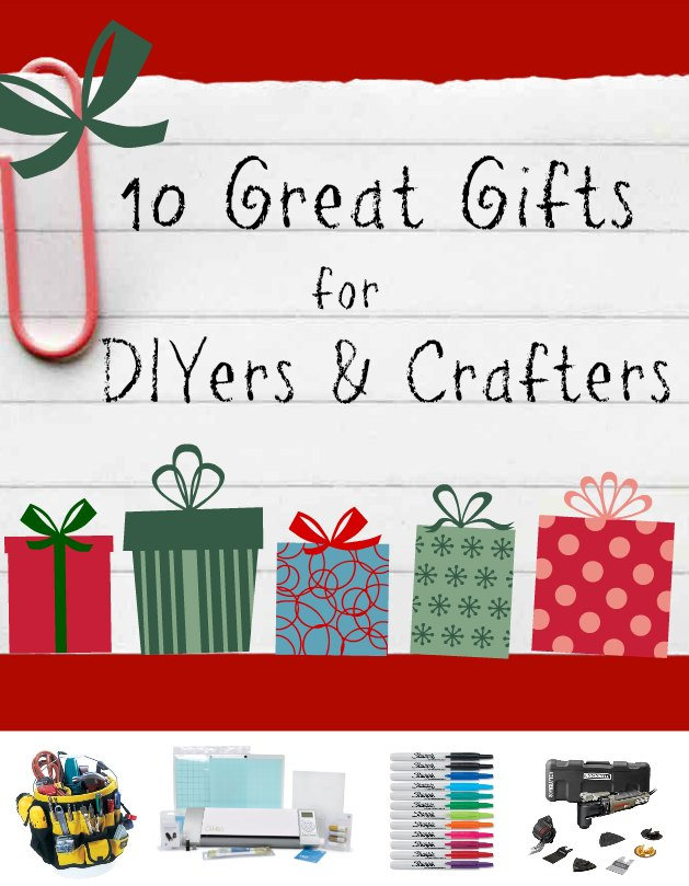 10 Great Gift Ideas For DIYers Crafters