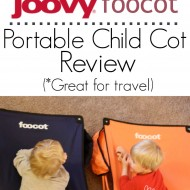 Joovy Foocot Portable Child Cot Review {Plus HUGE Giveaway}