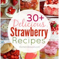 30 + Delicious Strawberry Recipes