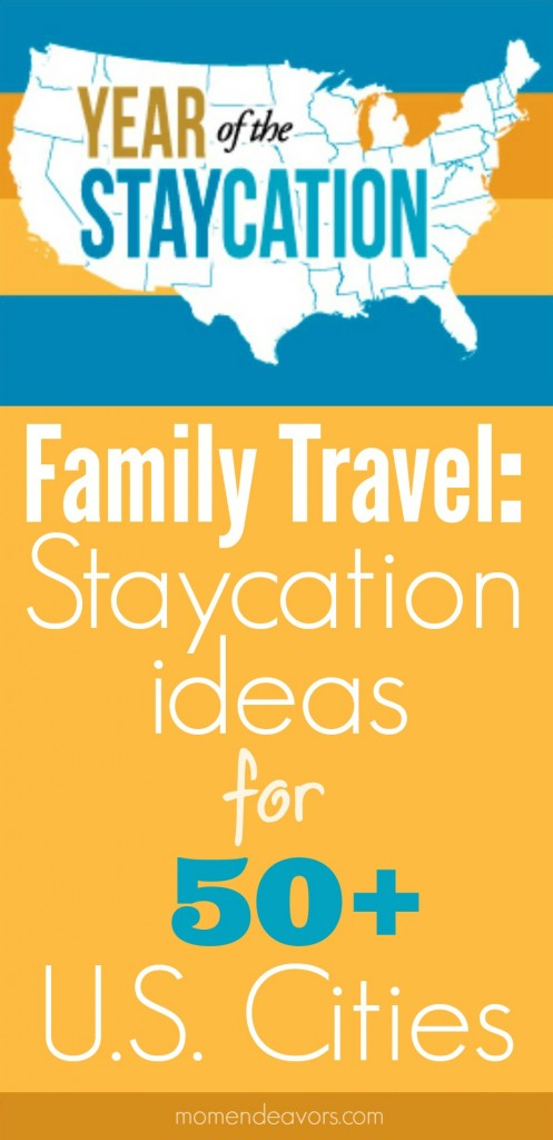 Family Travel: Staycation Ideas for 50+ U.S. Cities