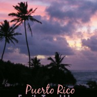 Family Travel Ideas: Visit Puerto Rico