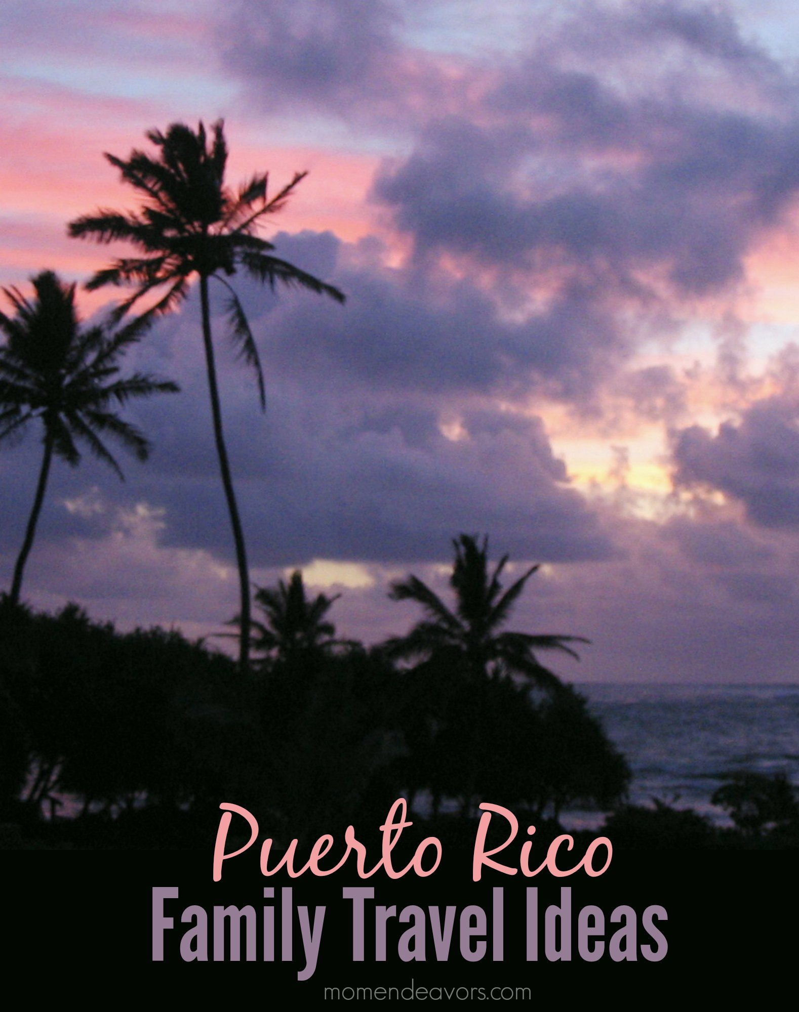 Puerto Rico Family Travel Ideas