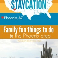 Arizona Family Fun: Things to do in the Phoenix Metro Area