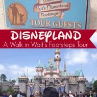 A Walk in Walt's Footsteps – Disneyland Tour