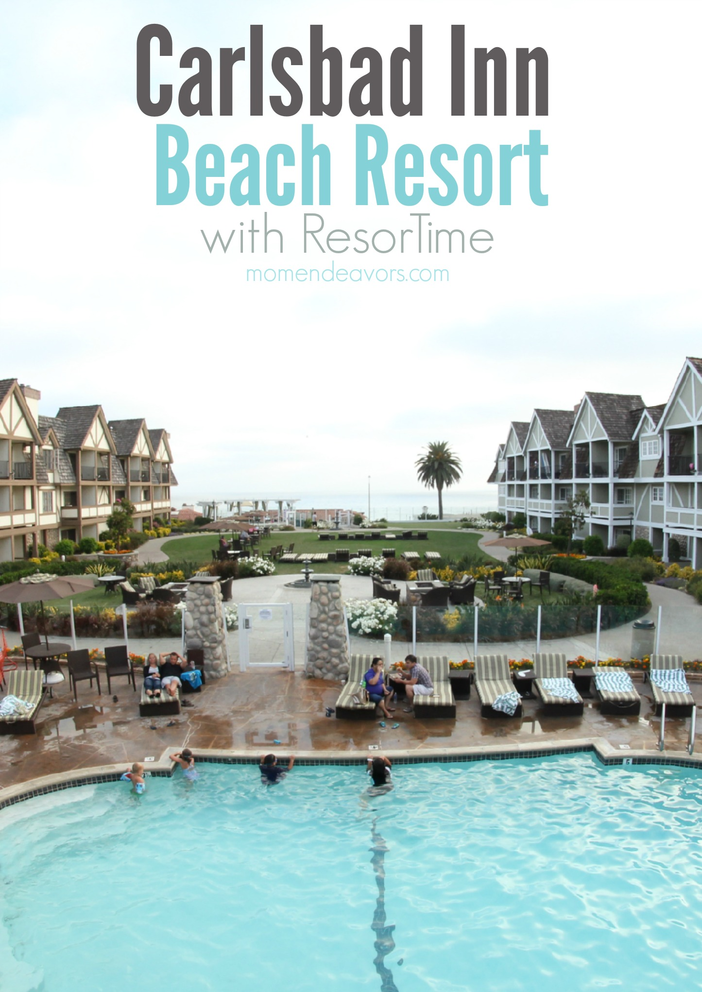 Carlsbad Inn Beach Resort With ResorTime Review
