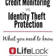 Protecting Yourself – Credit Monitoring vs. Identity Theft Protection #LifeLocksafety