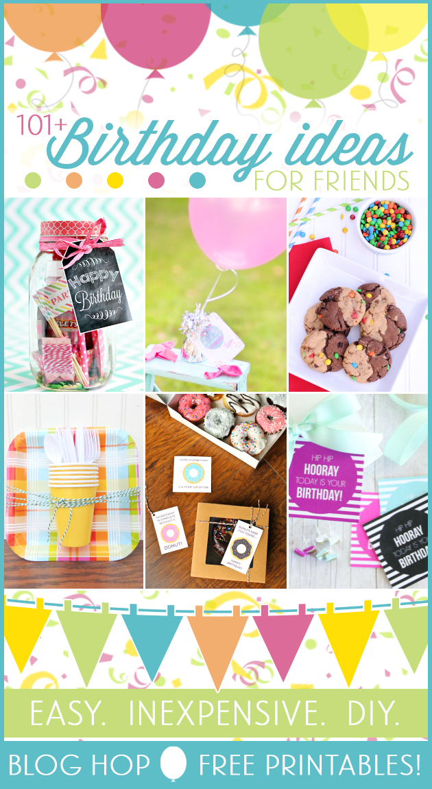 101 Birthday Ideas for Friends 001 Blog Hop