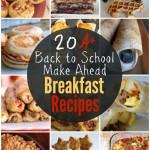 20+ Back to School Make Ahead Breakfast Recipes