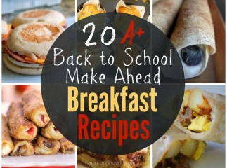20+ Back to School Make Ahead Breakfast Recipes