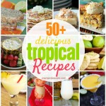 50+ Tropical Recipes