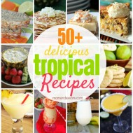 50+ Delicious Tropical Recipes
