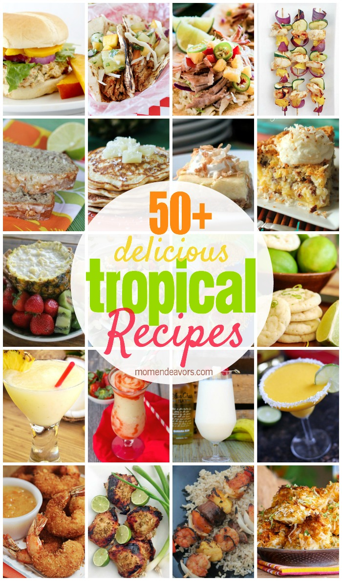 50+ Tropical Recipes