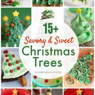 15+ Savory & Sweet Edible Christmas Tree Recipes