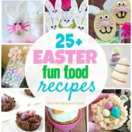 25+ Easter Fun Food Dessert Recipes
