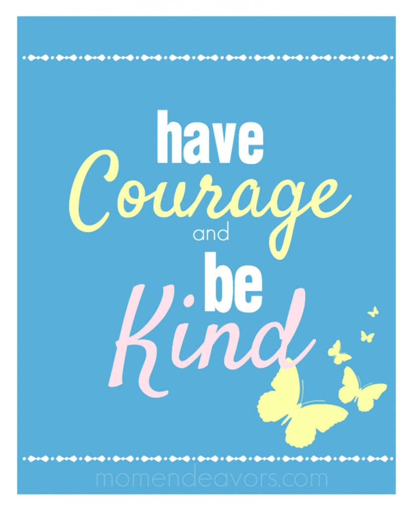 Dashing image in have courage and be kind printable
