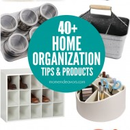 40+ Best Home Organization Tips & Products
