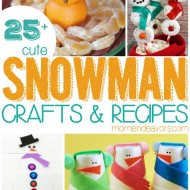 25+ Snowman Crafts & Recipes