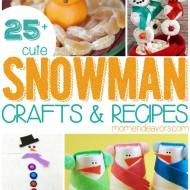 25+ Snowman Crafts & Recipes
