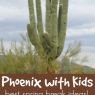Best Phoenix Spring Break Activities with Kids! {Ticket GIVEAWAY!}