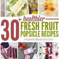 30+ Healthier Fresh Fruit Popsicle Recipes