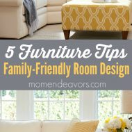 5 Furniture Tips for Family-Friendly Rooms
