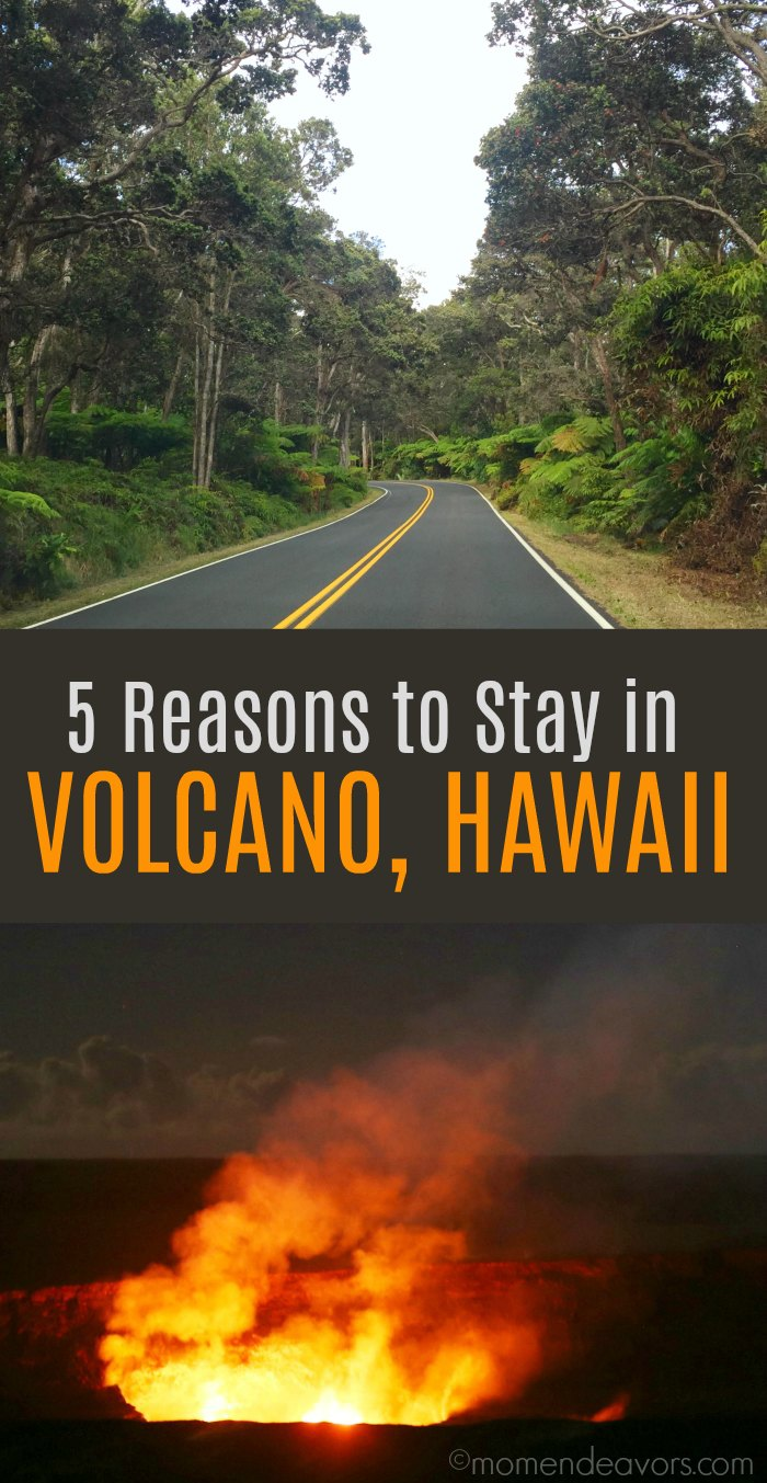 5 Reasons To Stay In Volcano Hawaii