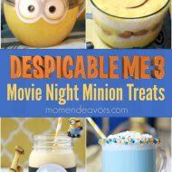 Despicable Me 3 Movie Night Minion Recipes