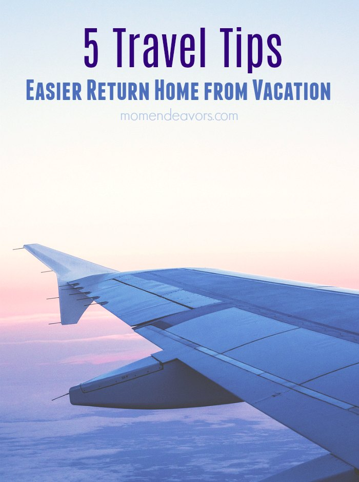 Travel Tips for Returning Home from Vacation