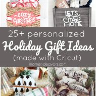 25+ DIY Personalized Holiday Gift Ideas (made with Cricut)